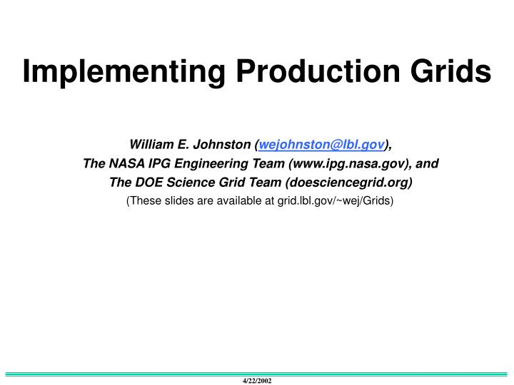 Implementing Production Grids