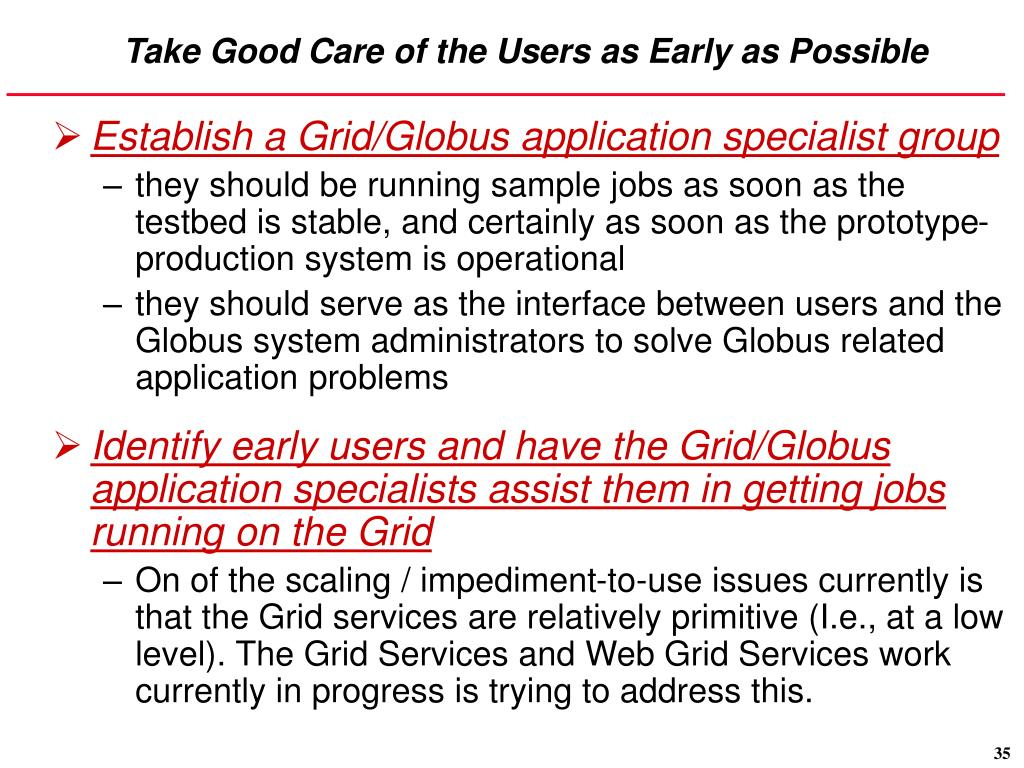 Take Good Care of the Users as Early as Possible