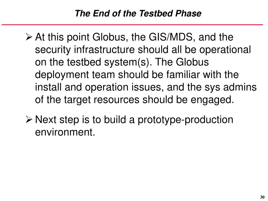The End of the Testbed Phase