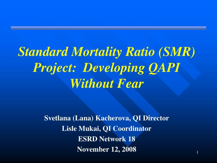 standard mortality ratio smr project developing qapi without fear n.