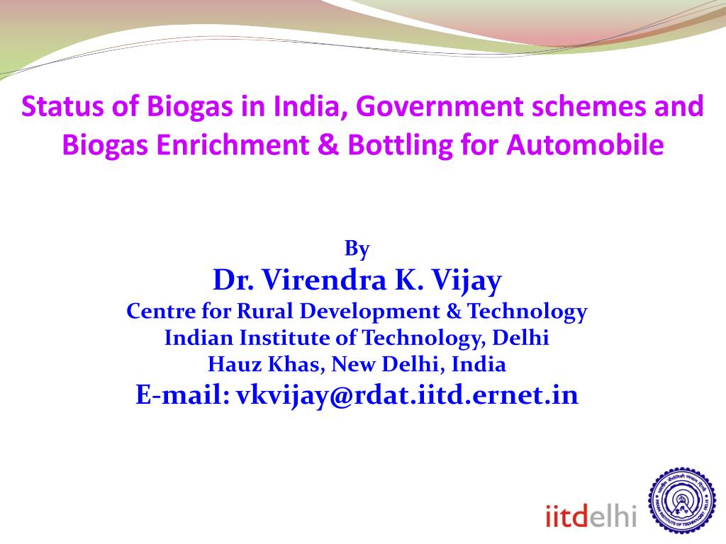 PPT - Status of Biogas in India, Government schemes and