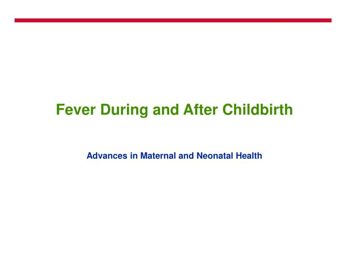 fever during and after childbirth n.