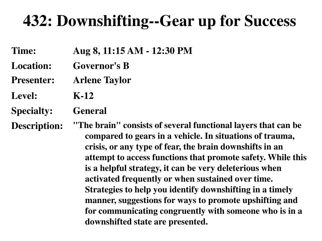 432 downshifting gear up for success l.