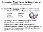 managing your downshifting cont d arlene taylor phd realizations inc