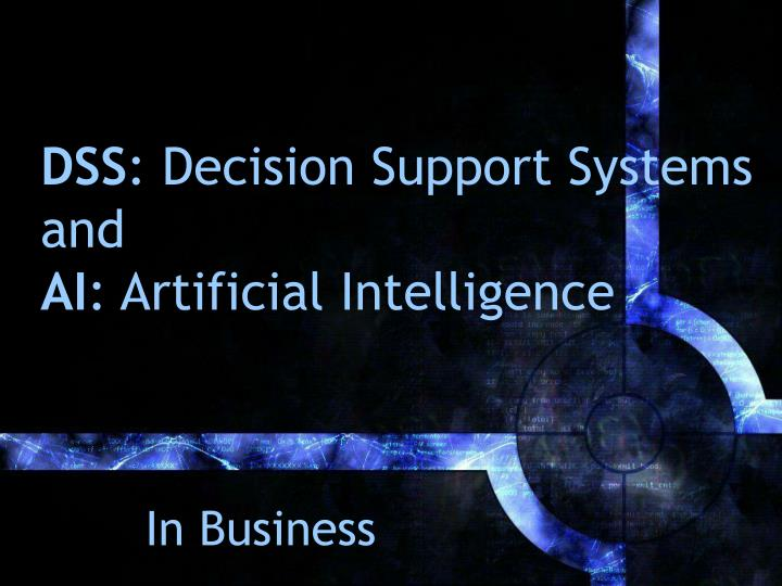dss decision support systems and ai artificial intelligence n.