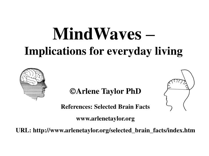 Mindwaves implications for everyday living