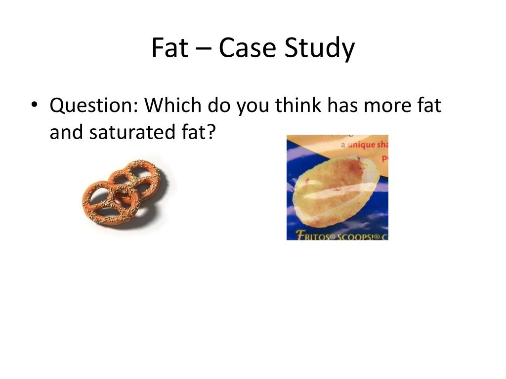 Fat – Case Study