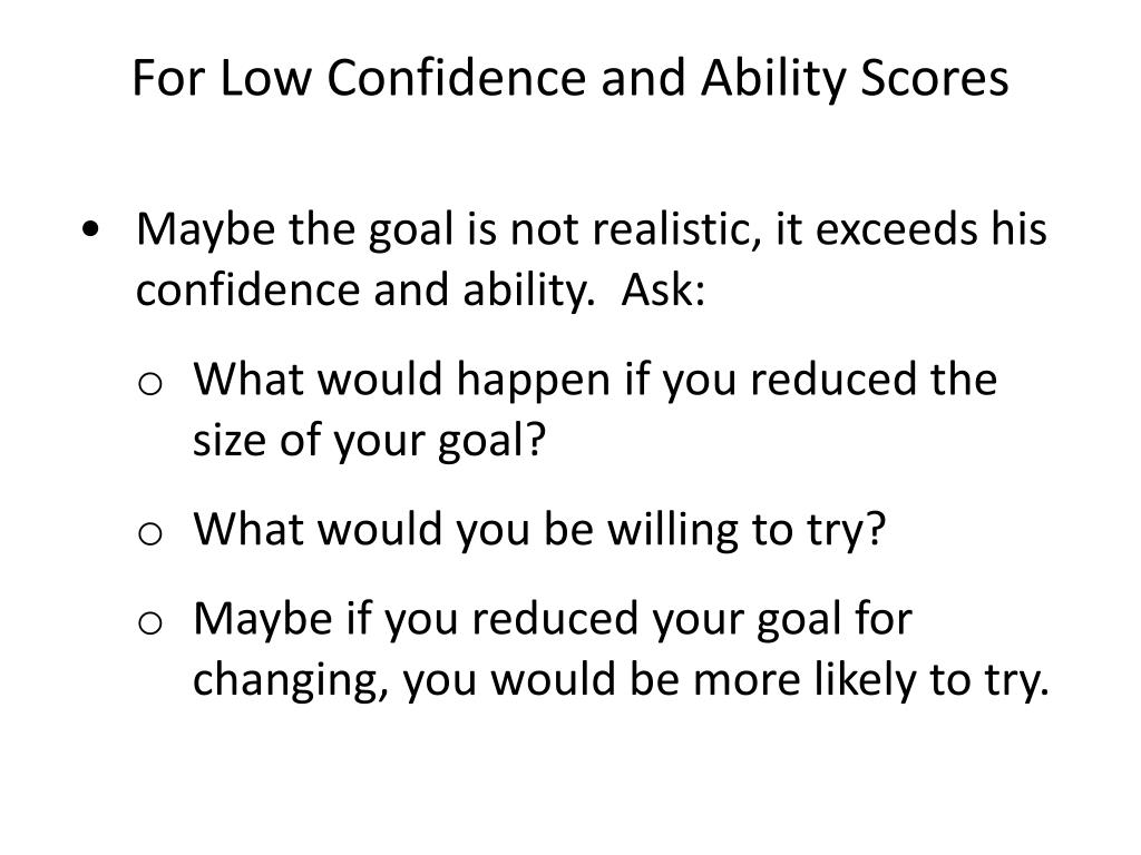 For Low Confidence and Ability Scores
