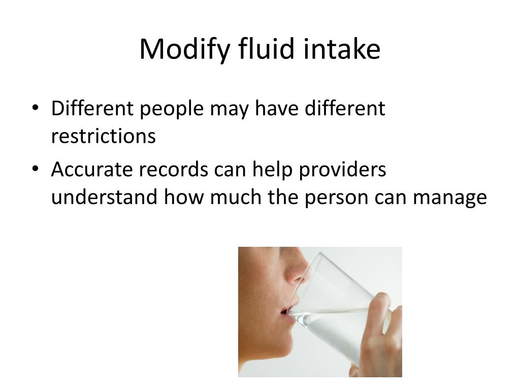 Modify fluid intake