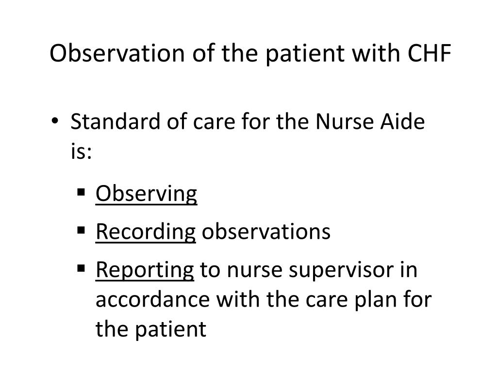 Standard of care for the Nurse Aide is: