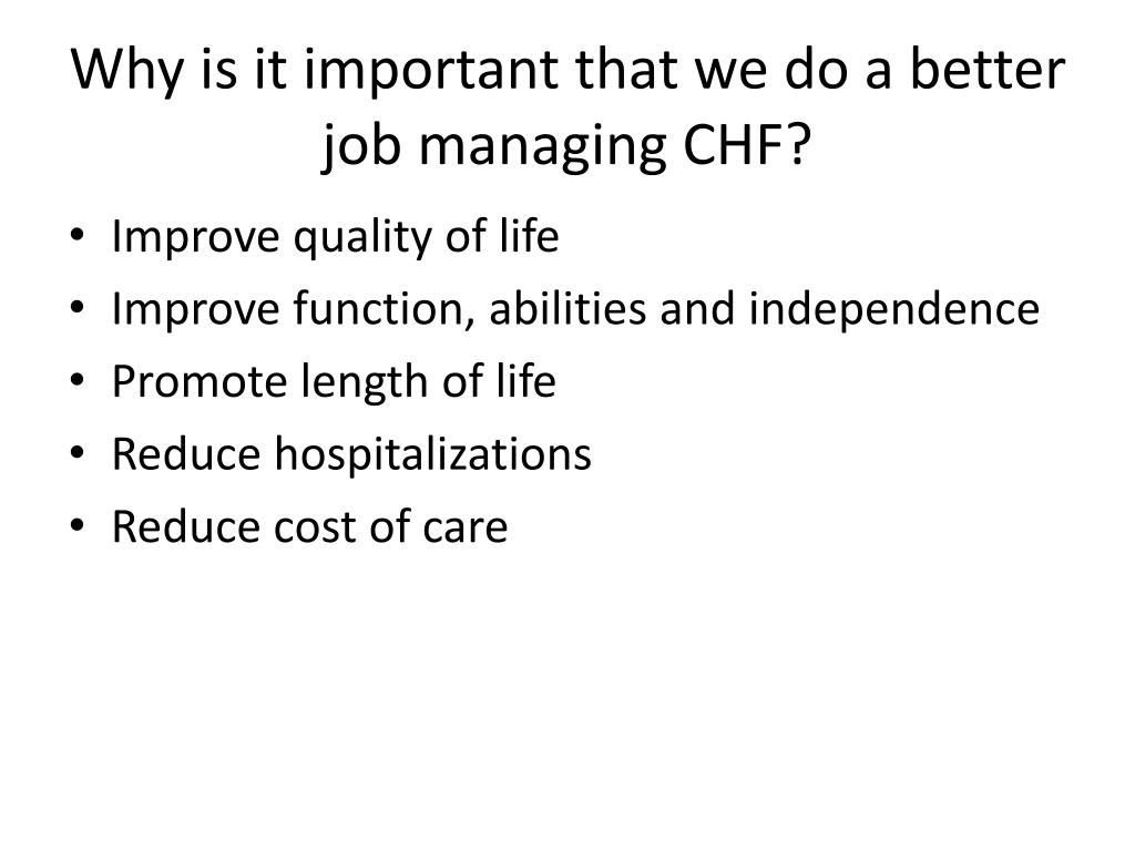 Why is it important that we do a better job managing CHF?