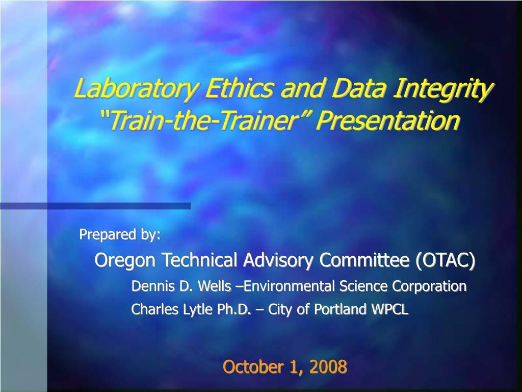 laboratory ethics and data integrity train the trainer presentation l.