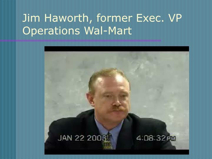 Jim Haworth, former Exec. VP Operations Wal-Mart