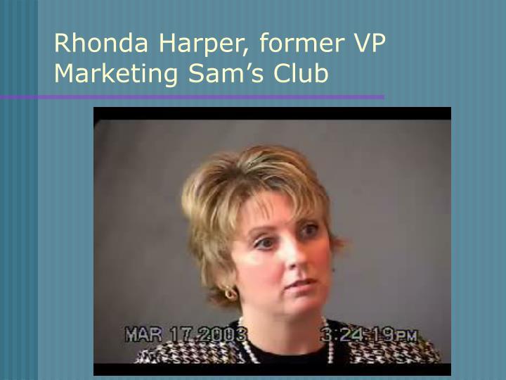 Rhonda Harper, former VP Marketing Sam's Club