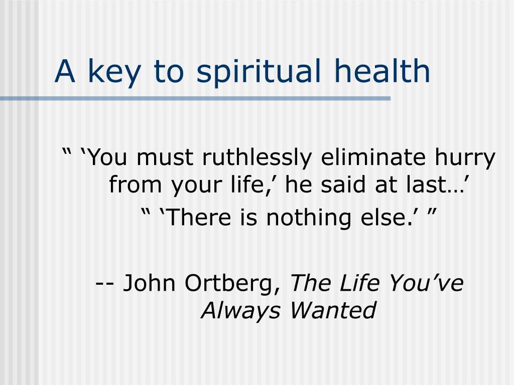 A key to spiritual health