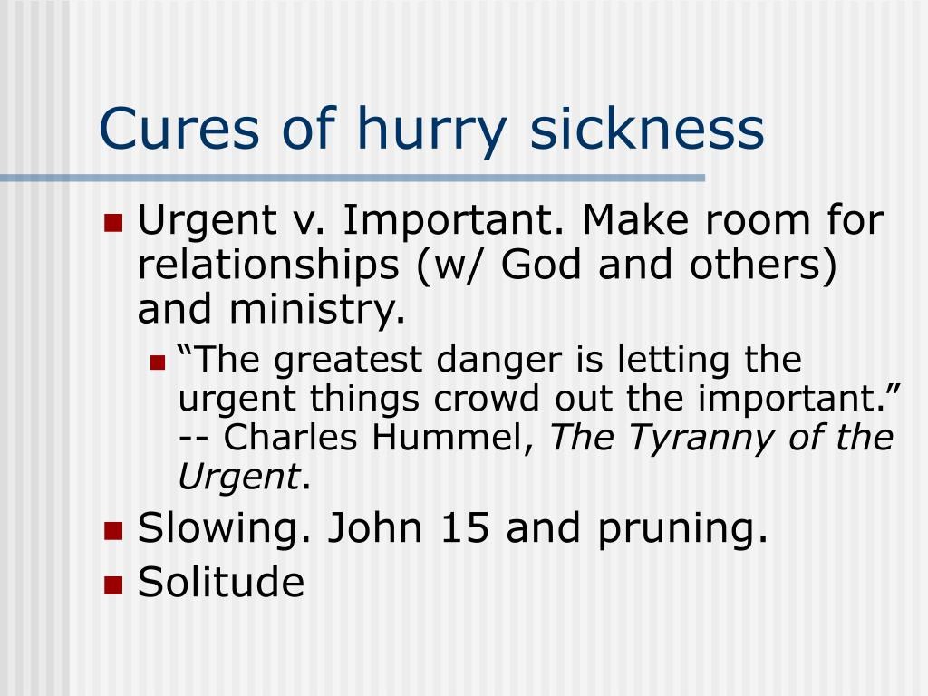 Cures of hurry sickness