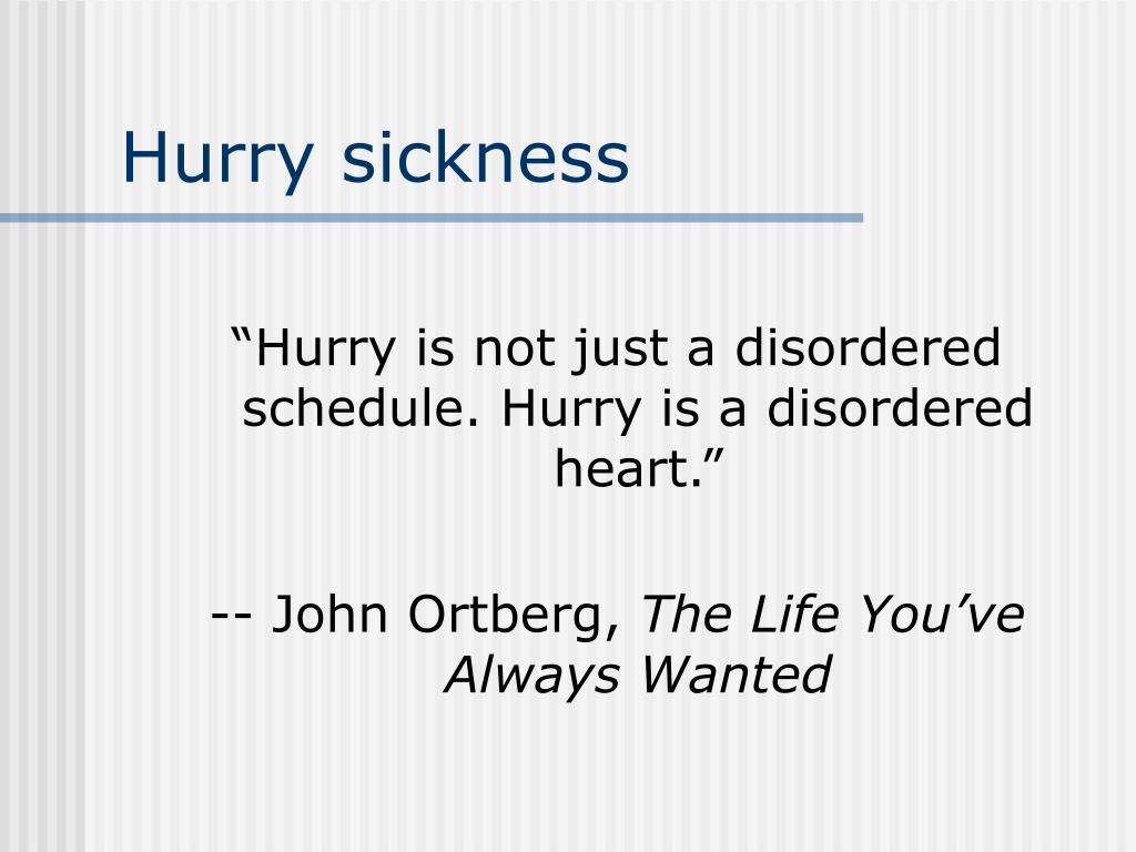 Hurry sickness