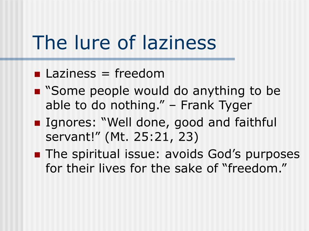 The lure of laziness