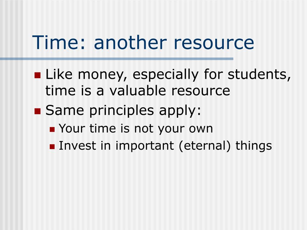 Time: another resource