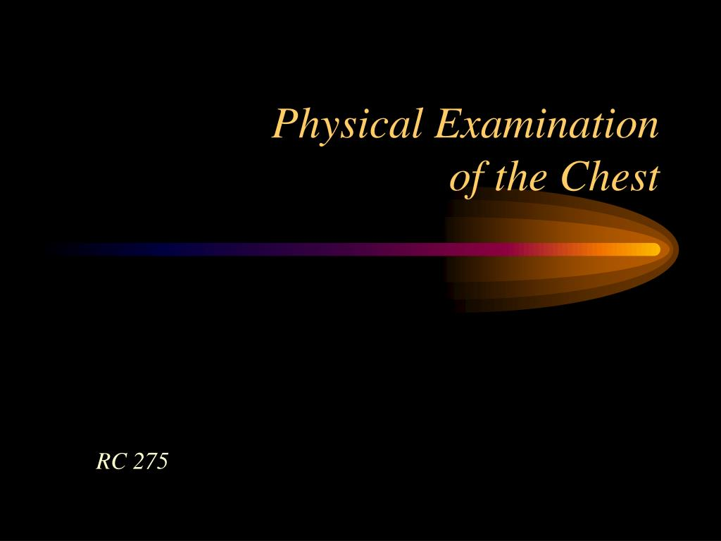 physical examination of the chest l.