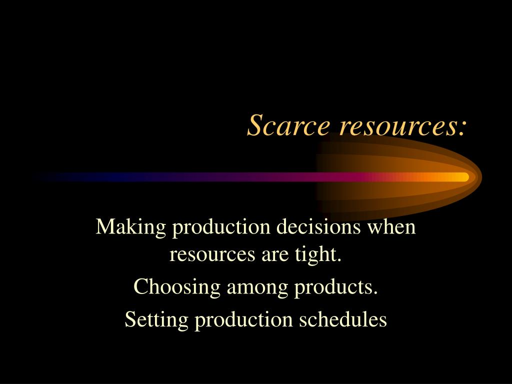scarce resources l.