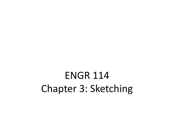 Engr 114 chapter 3 sketching