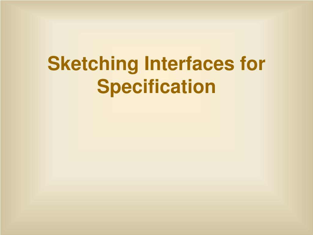 sketching interfaces for specification l.