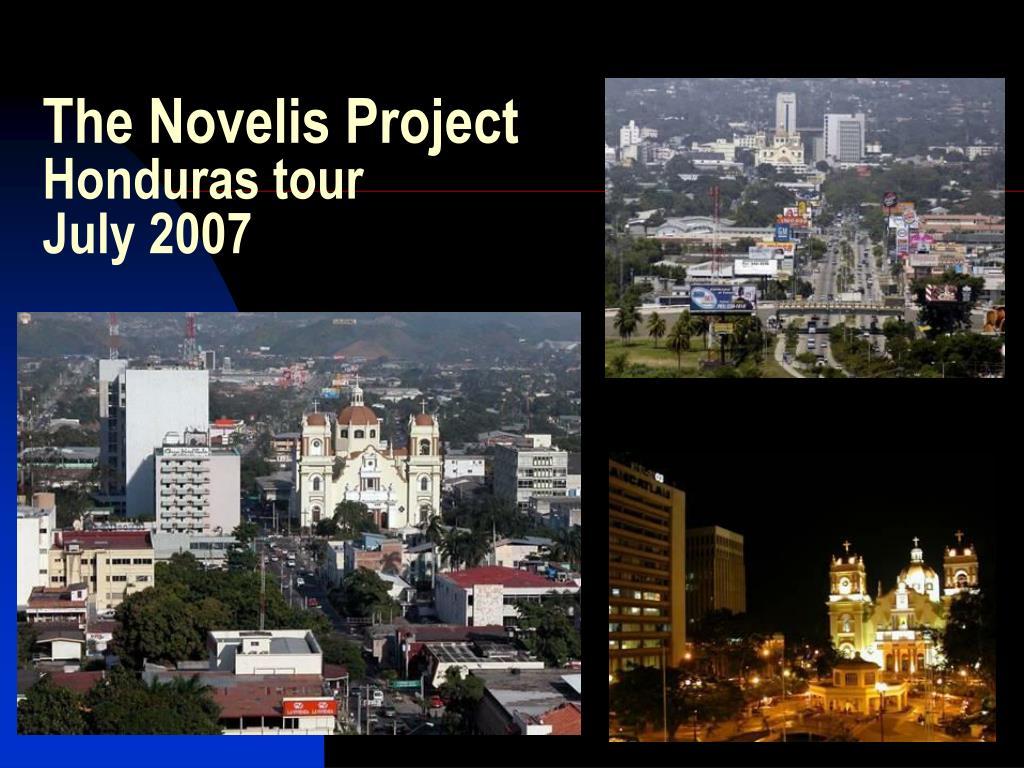 the novelis project honduras tour july 2007 l.