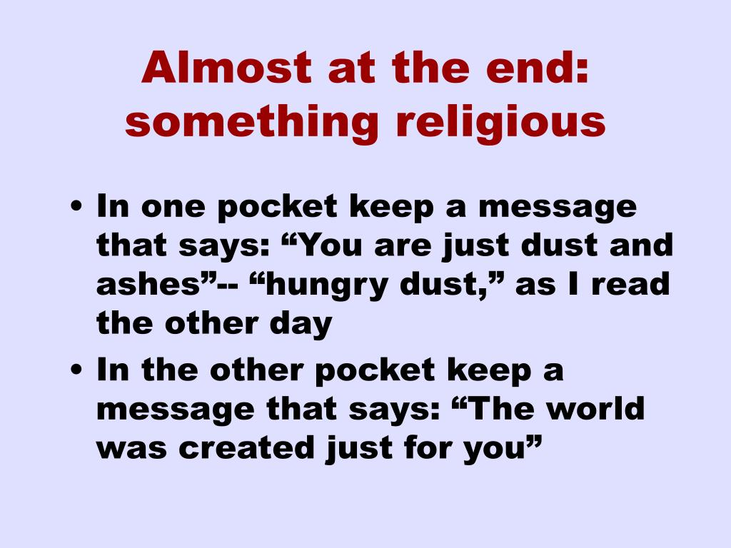 Almost at the end: something religious