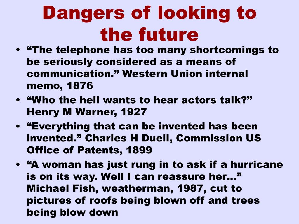 Dangers of looking to the future