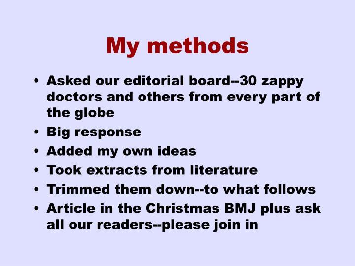 My methods