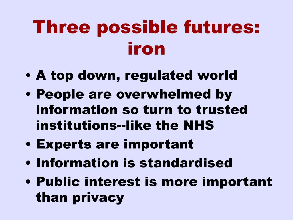 Three possible futures: iron