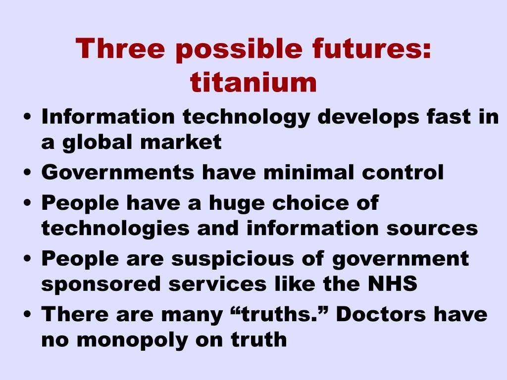 Three possible futures: titanium