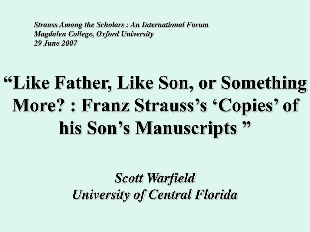 like father like son or something more franz strauss s copies of his son s manuscripts l.