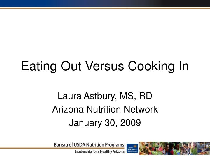 Eating out versus cooking in