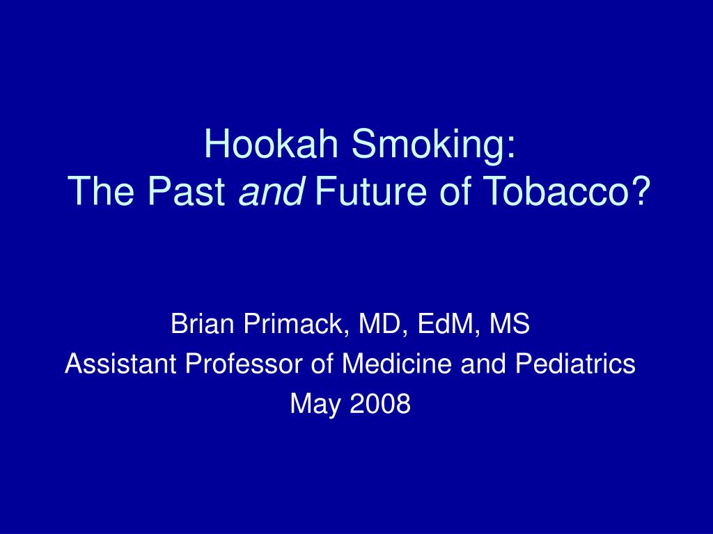 hookah smoking the past and future of tobacco l.