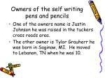 owners of the self writing pens and pencils