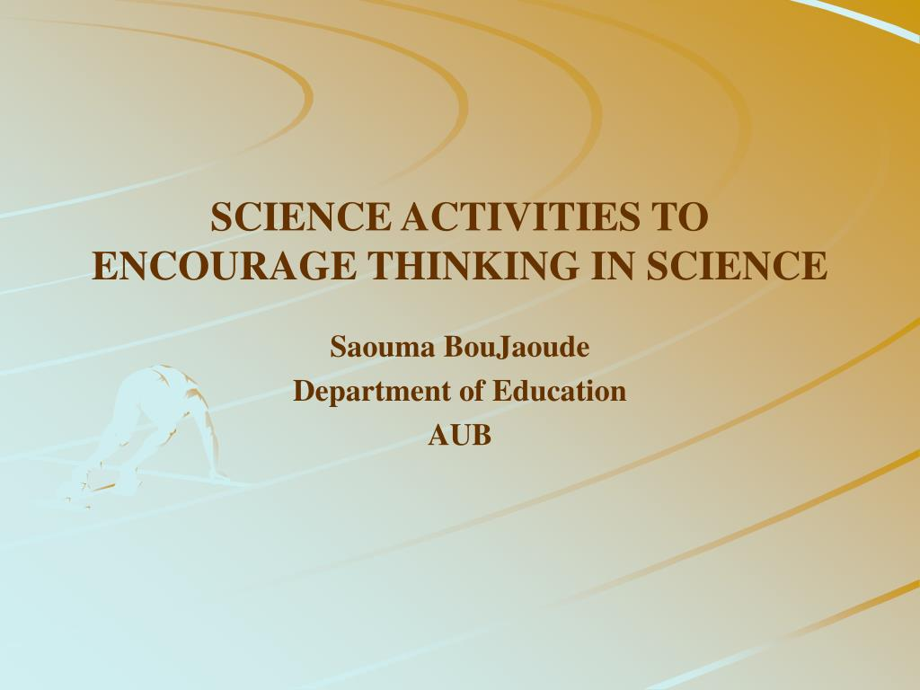 science activities to encourage thinking in science l.