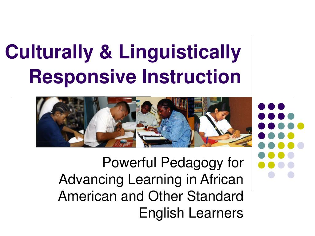 culturally linguistically responsive instruction l.