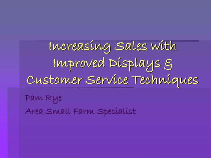 increasing sales with improved displays customer service techniques n.