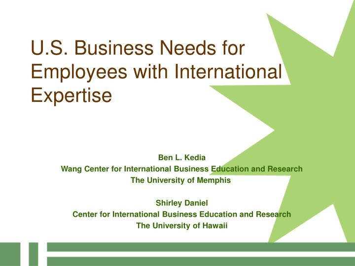 u s business needs for employees with international expertise n.