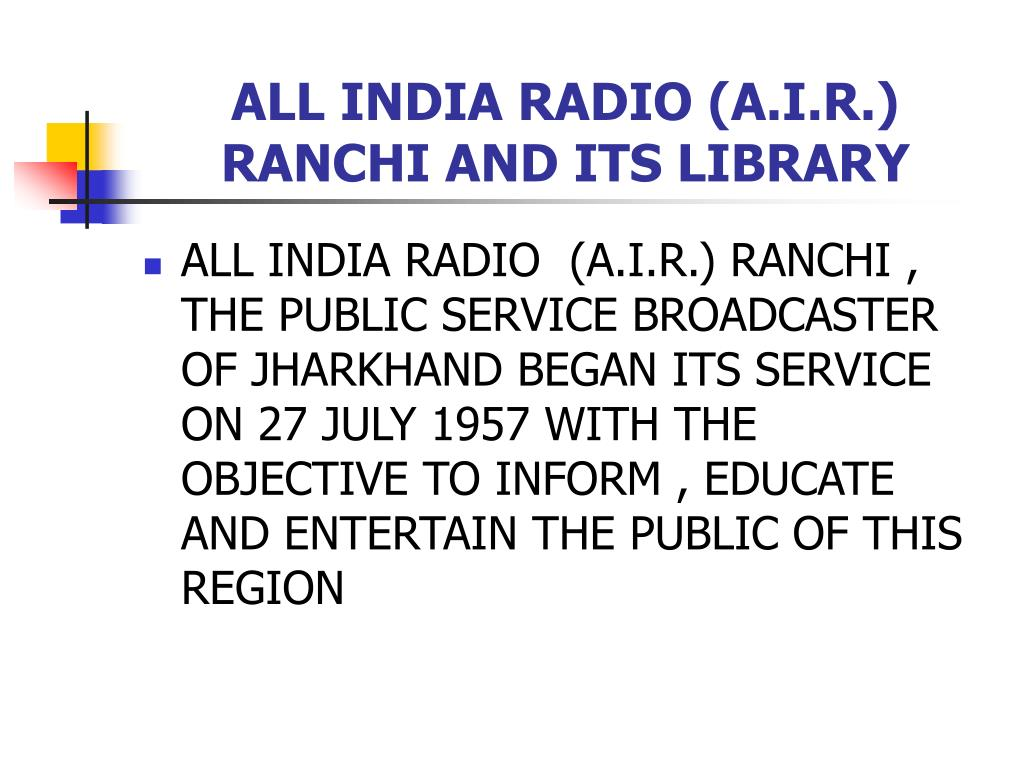 ALL INDIA RADIO (A.I.R.) RANCHI AND ITS LIBRARY