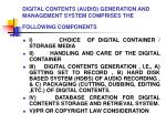 digital contents audio generation and management system comprises the following components