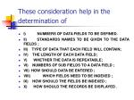 these consideration help in the determination of