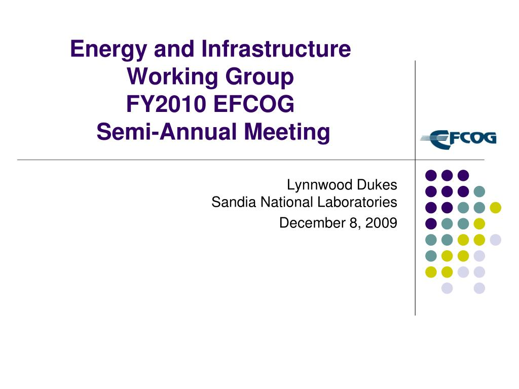 energy and infrastructure working group fy2010 efcog semi annual meeting l.
