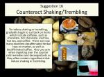 suggestion 16 counteract shaking trembling