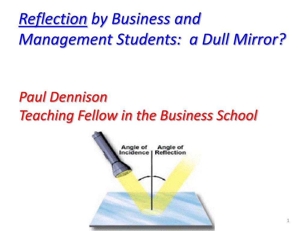reflection by business and management students a dull mirror l.