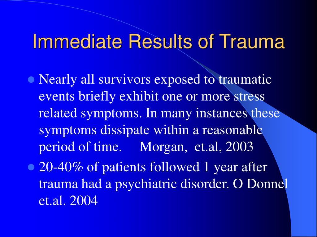 Immediate Results of Trauma