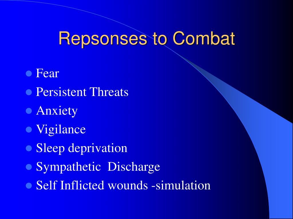 Repsonses to Combat