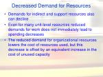 decreased demand for resources